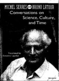 Conversations on Science, Culture, and Time: Michel Serres with Bruno Latour (Studies in Literature and Science)