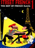 Street French 1: The Best of French Slang