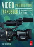 Video Production Handbook, Fourth Edition.