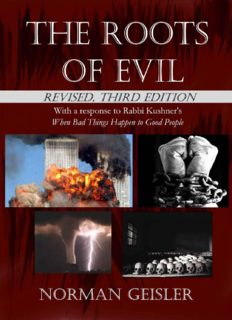 The Roots of Evil ( Revised 3rd Edition ) With Response to Rabbi Kushner's When bad things happen to Good People.
