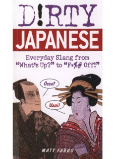 """Dirty Japanese: Everyday Slang from """"What's Up?"""" to """"F*%# Off!"""""""