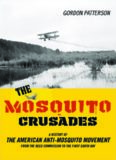 The Mosquito Crusades: A History of the American Anti-Mosquito Movement from the Reed Commission to the First Earth Day