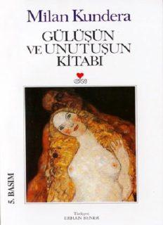 Gülüşün ve Unutuşun Kitabı - Milan Kundera