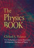 The Physics Book: From the Big Bang to Quantum Resurrection, 250 Milestones in the History