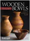 Wooden Bowls from the Scroll Saw: 28 Useful & Surprisingly Easy-to-Make Projects (Scroll Saw Woodworking & Crafts Book)