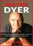 Wayne Dyer Wayne Dyer Best Quotes and Greatest Life Lessons