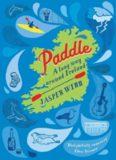Paddle: A Long Way Around Ireland. Jasper Winn