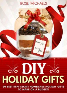 DIY holiday gifts : 30 best-kept-secret homemade holiday gifts to make on a budget!