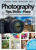 Photography Tips, Tricks & Fixes Vol. 2. Unlock the potential of your photographs