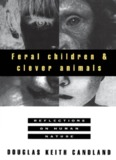 Feral Children and Clever Animals Reflections