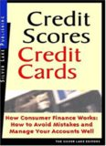 Credit Scores, Credit Cards: How Consumer Finance Works: How to Avoid Mistakes and How to Manage