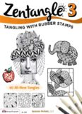 Zentangle 3, Expanded Workbook Edition  Tangling With Rubber Stamps