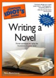 The Complete Idiot's Guide to Writing a Novel (The Complete Idiot's Guides)