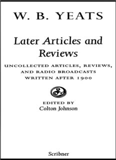 The Collected Works of W.B. Yeats, Volume X: Later Articles and Reviews : Uncollected Articles, Reviews, and Radio Broadcasts Written After 1900