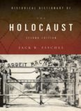 Historical Dictionary of the Holocaust (Historical Dictionaries of War, Revolution, and Civil