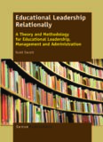 Educational Leadership Relationally: A Theory and Methodology for Educational Leadership, Management and Administration