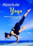 Absolute Yoga: Mastering the Healing Art for Health & Tranquility