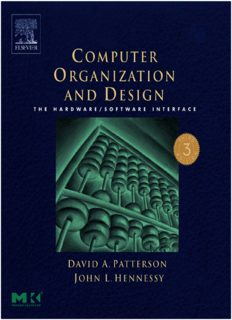 Computer Organization and Design, Third Edition: The Hardware Software Interface, Third Edition (The Morgan Kaufmann Series in Computer Architecture and Design)
