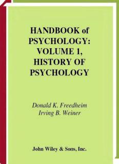 HANDBOOK of PSYCHOLOGY: VOLUME 1, HISTORY OF PSYCHOLOGY Donald K. Freedheim ...