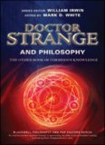 Doctor Strange and philosophy : the other book of forbidden knowledge
