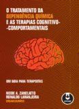 O tratamento da dependência química e as terapias cognitivo-comportamentais: um guia para