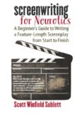 Screenwriting for Neurotics: A Beginner's Guide to Writing a Feature-Length Screenplay from Start to Finish
