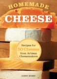 Homemade Cheese  Recipes for 50 Cheeses from Artisan Cheesemakers