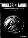 Türklerin tarihi : Pasifik'ten Akdeniz'e 2000 yıl