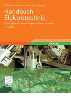 Handbuch Elektrotechnik: Grundlagen und Anwendungen für Elektrotechniker, 5. Auflage