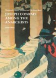 Joseph Conrad Among the Anarchists: Nineteenth Century Terrorism and The Secret Agent