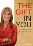 The gift in you : discovering new life through gifts hidden in your mind