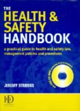The Health & Safety Handbook: A Practical Guide to Health and Safety Law, Management Policies