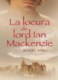 Highland Pleasures 1- La locura de Lord Ian Mackenzie