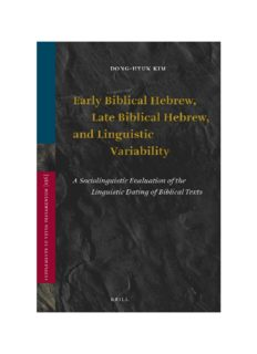 Early Biblical Hebrew, Late Biblical Hebrew, and Linguistic Variability: A Sociolinguistic Evaluation of the Linguistic Dating of Biblical Texts