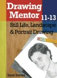 Drawing Mentor 11-13: Still Life, Landscape & Portrait Drawing