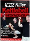 102 Killer Kettlebell Workouts - Kettlebell Workout Secrets