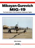 Mikoyan-Gurevich MiG-19: The Soviet Union's First Production Supersonic Fighter