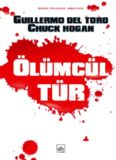 Ölümcül Tür - Guillermo Del Toro, Chuck Hogan
