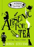 Arsenic For Tea: A Murder Most Unladylike Mystery (A Wells and Wong Mystery)