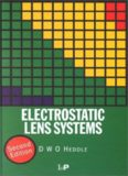 Electrostatic Lens Systems Second Edition DWO Heddle