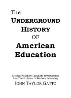 John Taylor Gatto - The Underground History of American Education.pdf