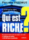 Qui est riche ? : La vérité sur les riches, les pauvres et les autres...