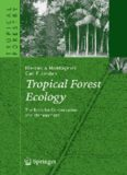 Tropical Forest Ecology: The Basis for Conservation and Management (Tropical Forestry)