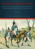 Enlightened War: German Theories and Cultures of Warfare from Frederick the Great to Clausewitz (Studies in German Literature Linguistics and Culture)
