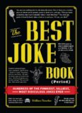 The Best Joke Book Period: Hundreds of the Funniest, Silliest, Most Ridiculous Jokes Ever