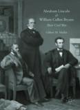 Abraham Lincoln and William Cullen Bryant: Their Civil War