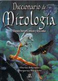 Diccionario de Mitología. Dioses, héroes, mitos y leyendas.