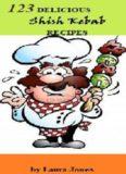 123 Delicious Shish Kebab Recipes