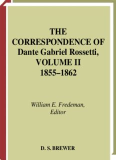 The Correspondence of Dante Gabriel Rossetti: The Formative Years, 1835-1862: Charlotte Street to Cheyne Walk. II. 1855-1862 (Correspondence of Dante Gabriel ... (Correspondence of Dante Gabriel Rossetti)