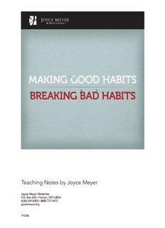 MAKING GOOD HABITS - Joyce Meyer Ministries